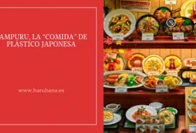 """SAMPURU, LA """"COMIDA"""" DE PLÁSTICO JAPONESA"""
